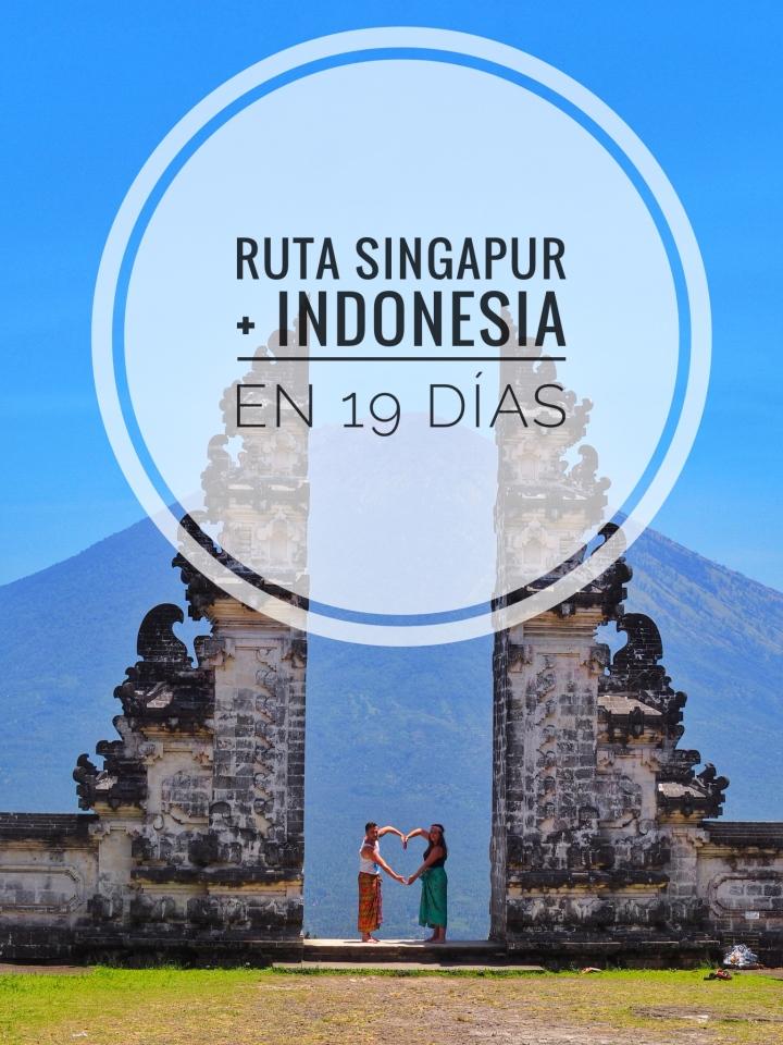 RUTA SINGAPUR + INDONESIA EN 19 DÍAS – SEPTIEMBRE2017